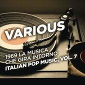 1969 La musica che gira intorno - Italian Pop Music, Vol. 7 de Various Artists