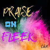 Praise on Fleek von CGM