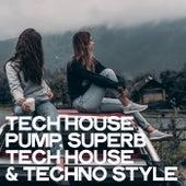Tech House Pump (Superb Tech House & Techno Style) de Various Artists