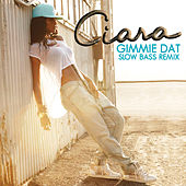 Gimmie Dat by Ciara