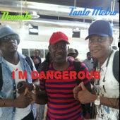 I`m Dangerous von Tanto Metro & Devonte