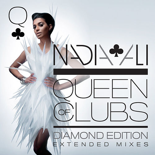Queen of Clubs Trilogy: Diamond Edition (Extended Mixes) by Nadia Ali