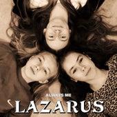 Always Me von Lazarus
