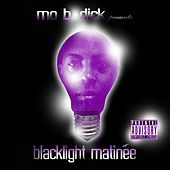 Mo B. Dick Presents : Blacklight Matinee by Various Artists