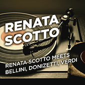 Renata Scotto Meets Bellini, Donizetti, Verdi de Renata Scotto