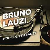 Non solo Kabaret von Bruno Lauzi