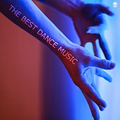 The Best Dance Music by Various Artists