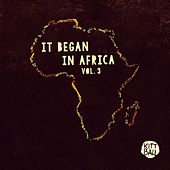 It Began in Africa, Vol. 3 de Various Artists