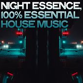 Night Essence (100% Essential House Music) by Various Artists