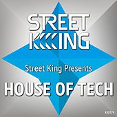 Street King Presents House In Tech by Various Artists