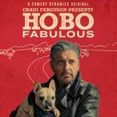 Craig Ferguson Presents: Hobo Fabulous by Craig Ferguson