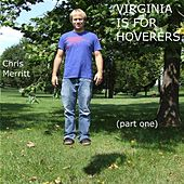 Virginia Is For Hoverers (Part One) by Chris Merritt