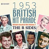 The 1953 British Hit Parade: The B Sides by Various Artists