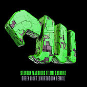 Green Light (Unorthodox Remix) de Stanton Warriors