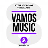 8 Years of Vamos Music de Various Artists