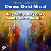Choose Christ 2020: Holy Trinity, Holy Cross, Saints, Christ the King de Various Artists