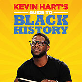Kevin Hart's Guide to Black History by Kevin Hart