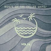 House of the Chilled Waves, Vol.14 di Various Artists