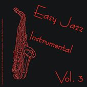 Easy Jazz Instrumental - Vol. 3 by Various Artists
