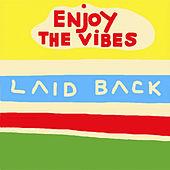 Enjoy the Vibes von Laid Back