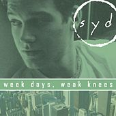 Week Days, Weak Knees by Syd