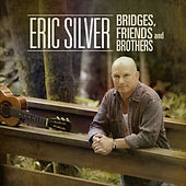 Bridges, Friends and Brothers by Eric Silver