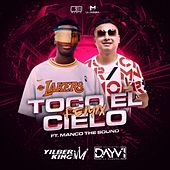 Toco el Cielo (feat. Manco The Sound) (Remix) di Yilberking Dayvi