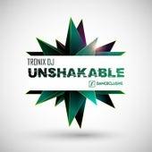 Unshakable by Tronix DJ