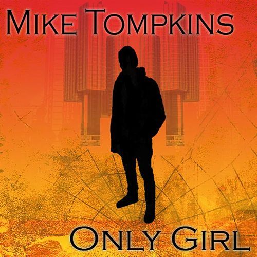 Only Girl (feat. Shad) - Single by Mike Tompkins