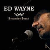 Something Sweet by Ed Wayne