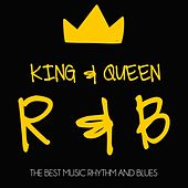King & Queen R&b (The Best Music Rhythm and Blues) by Various Artists