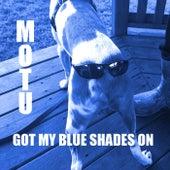 Got My Blue Shades On de Motu