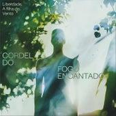 Liberdade, A Filha do Vento by Cordel do Fogo Encantado