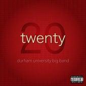 Twenty by Durham University Big Band