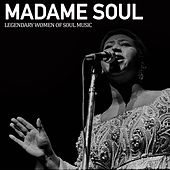 Madame Soul (Legendary Women Of Soul Music) by Various Artists