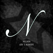 Ain´t Nobody by Nelson