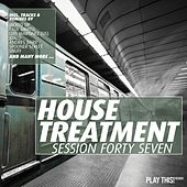 House Treatment - Session Forty Seven by Various Artists