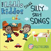 The Liddo Kiddos Sing Silly, Silly Songs by The Liddo Kiddos