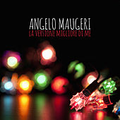 La Versione Migliore Di Me de Angelo Maugeri