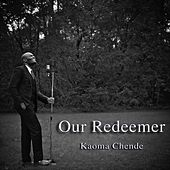 Our Redeemer by Kaoma Chende