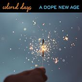 A Dope New Age by Colored Days