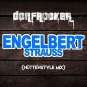Engelbert Strauss (Hüttenstyle Mix) von Dorfrocker