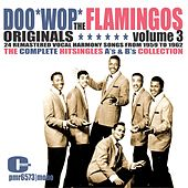 The Flamingos - Doowop Originals, Volume 3 (Singles) by The Flamingos