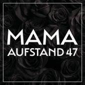 Mama by Aufstand