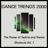 Dance Trends 2000 (The Power of Techno and Trance - Shortcuts Vol. 1) by Optical Illusion, Coma, The Nurse, Mr. Peacemaker, Suzy Wong, Timeless, Friends Of Star Wars, Two Souls, Marco Polo, Alpha Crime