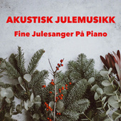Akustisk Julemusikk - Fine Julesanger På Piano - Piano Jul by Various Artists