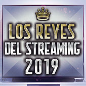 Los Reyes Del Streaming 2019 by Various Artists