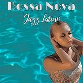 Bossa Nova Jazz Latino: El Ritmo del Jazz Latino para Bailar y Hacer el Amor Toda la Noche by Various Artists