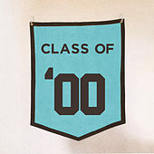 Class Of '00 by Various Artists