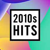 2010s Hits de Various Artists